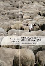 Demokratilæring i skole og samfund (Pædagogik til tiden, nr. 39)