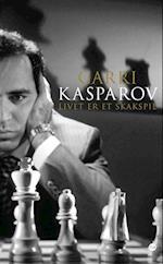 Livet er et skakspil af Garri Kasparov