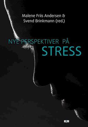 Nye perspektiver på stress af Malene Friis Andersen Svend Brinkmann