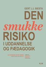 Den smukke risiko i uddannelse og pædagogik (PTT 42)
