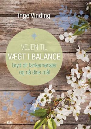 Bog, hæftet Vejen til vægt i balance af Inge Vinding