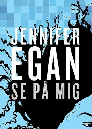 Se på mig af Jennifer Egan