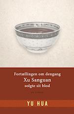 Fortællingen om dengang Xu Sanguan solgte sit blod af Yu Hua