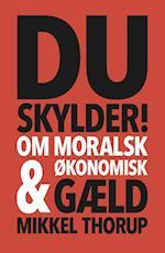 Du skylder! af Mikkel Thorup