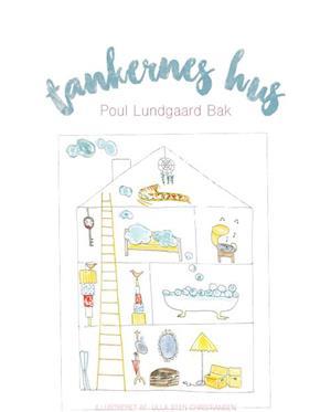 Bog, indbundet Tankernes hus af Poul Lundgaard Bak