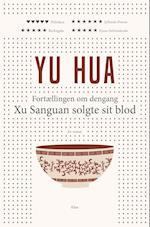 Fortællingen om dengang Xu Sanguang solgte sit blod af Yu Hua
