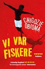 Vi var fiskere af Chigozie Obioma