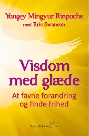 Fa Visdom Med Glaede Af Yongey Mingyur Rinpoche Som E Bog I Epub Format Pa Dansk 9788771299465