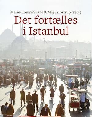 Det fortælles i Istanbul