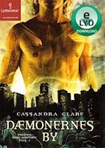 Dæmonernes by (Dødens instrumenter, nr. 01)