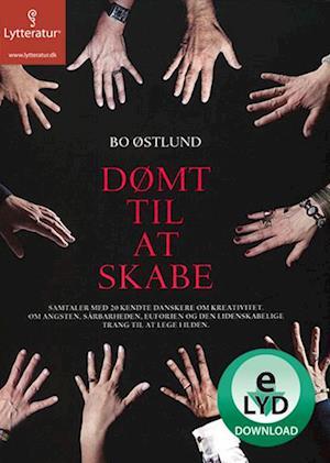 Dømt til at skabe af Bo Østlund