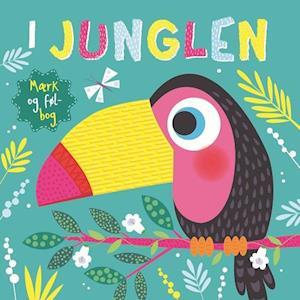 I junglen en mærk og føl-bog!-karrusel forlag-bog fra karrusel forlag på saxo.com