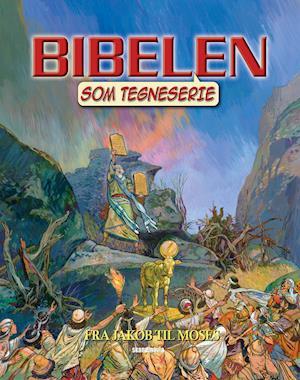 Bog, paperback Bibelen som tegneserie. Fra Jakob til Moses af Tekst af Ben Alex