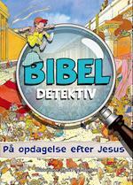 Bibel detektiv - på opdagelse efter Jesus (Bibeldetektiv)