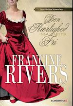 Den Kærlighed som Sætter Fri af Francine Rivers
