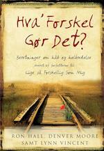 Hva' forskel gør det? af Ron Hall, Denver Moore, Lynn Vincent