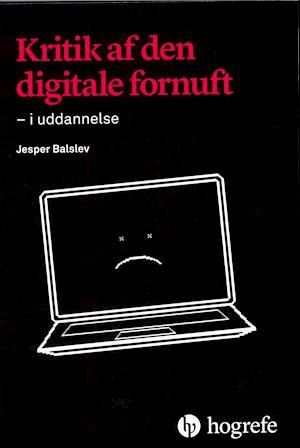 Kritik af den digitale fornuft - i uddannelse