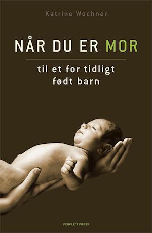 Når du er mor til et for tidligt født barn