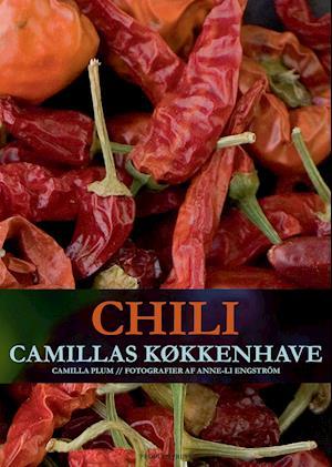 Chili - Camillas køkkenhave af Camilla Plum