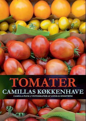 Tomater - Camillas køkkenhave af Camilla Plum