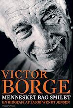 Victor Borge - mennesket bag smilet af Jacob Wendt Jensen