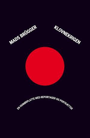 Klovnekrigen af Mads Brügger