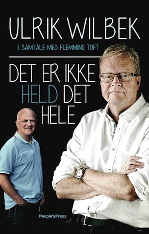 Det er ikke held det hele af Flemming Toft Ulrik Wilbek
