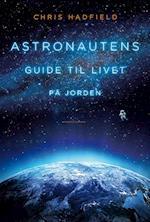 Astronautens guide til livet på jorden af Chris Hadfield