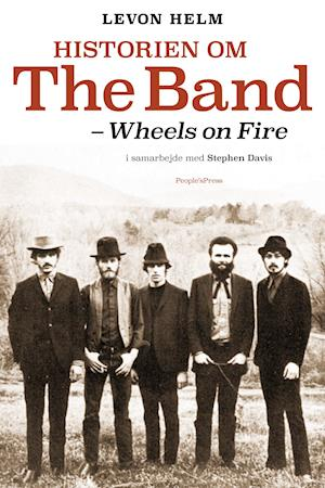 Bog indbundet Historien om The Band - wheels on fire af Levon Helm med Stephen Davis