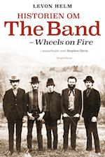Historien om The Band - wheels on fire