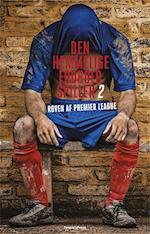 Den hemmelige fodboldspiller 2. Røven af Premier League af Anonym