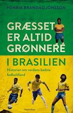 Græsset er altid grønnere i Brasilien