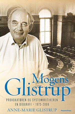 Mogens Glistrup- Provokatøren og systemkritikeren