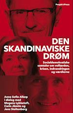 Den skandinaviske drøm af Anne Sofie Allarp, Jens Stoltenberg, Mogens Lykketoft