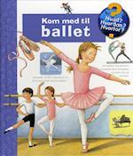 Kom med til ballet (Hvad hvordan hvorfor)