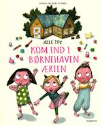 Alle tre kom ind i børnehaven Ærten (Alle tre bøgerne)