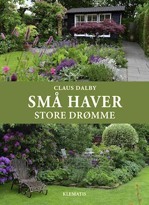 Små haver - store drømme fra claus dalby fra saxo.com