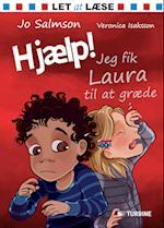 Hjælp! Jeg fik Laura til at græde (Let at læse)