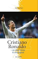 Cristiano Ronaldo - en drøm bliver til virkelighed