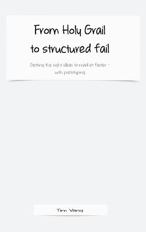 From Holy Grail to structured fail af Tim Vang