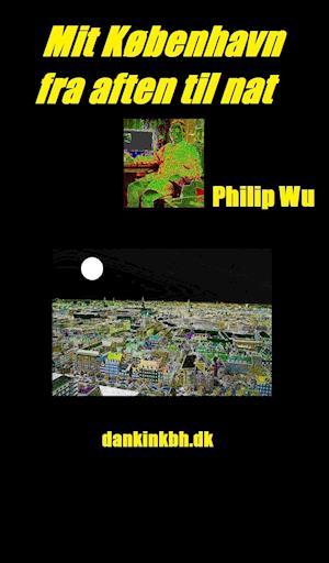 Mit København fra aften til nat af Philip Wu