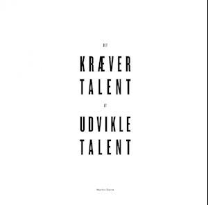 Det kræver talent at udvikle talent