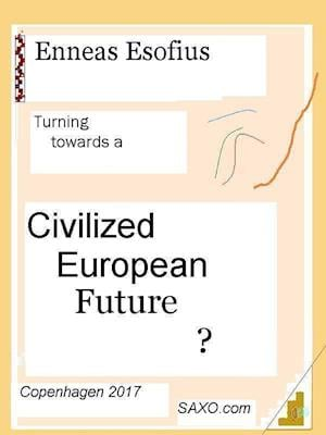 Turning towards a Civilized European Future?
