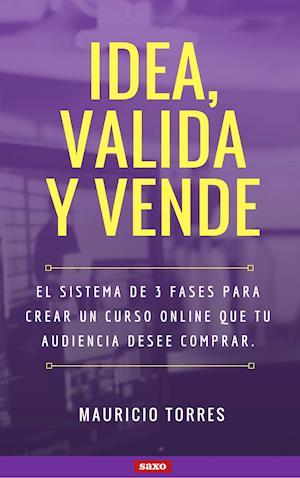 IDEA, VALIDA Y VENDE: El sistema para vender cursos.