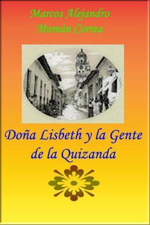 Doña Lisbeth y la Gente de la Quizanda af Marcos Alejandro Morean Correa