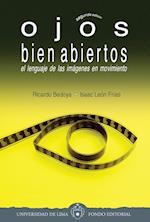 Ojos bien abiertos: El lenguaje de las imágenes en movimiento - Segunda edición af Isaac León, Ricardo Bedoya