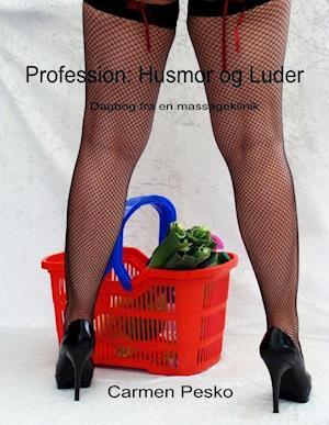 Profession: husmor og Luder