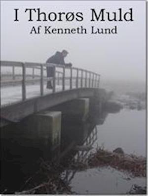 I Thorøs Muld af Kenneth Lund