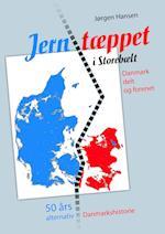 Jerntæppet i Storebælt - Danmark delt og forenet af Jørgen Hansen
