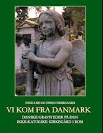 Vi kom fra Danmark af Steen Neergaard, Inge-Lise Neergaard